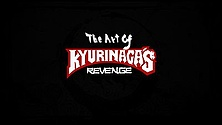 The Art of Kyurinaga's Revenge